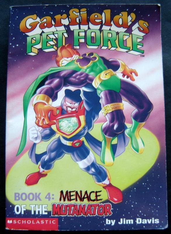 Garfield's Pet Force Book 4 Menace of the Mutanator by Jim Davis Scholastic Inc