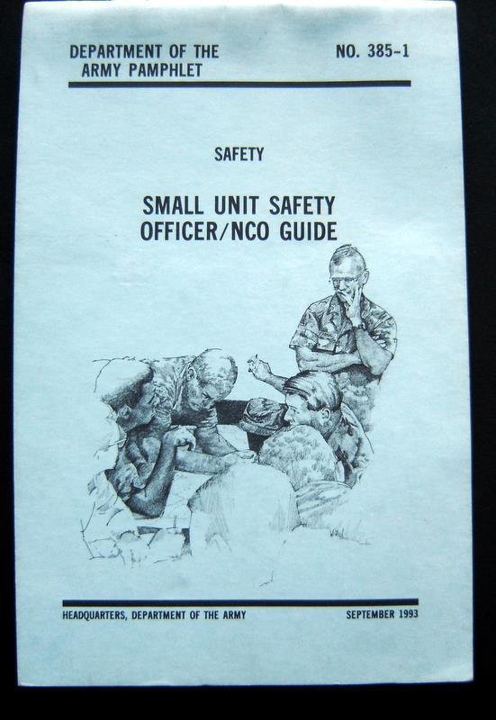 1993 Small Unit Safety Officer / NCO Guide Dept of Army Pamphlet