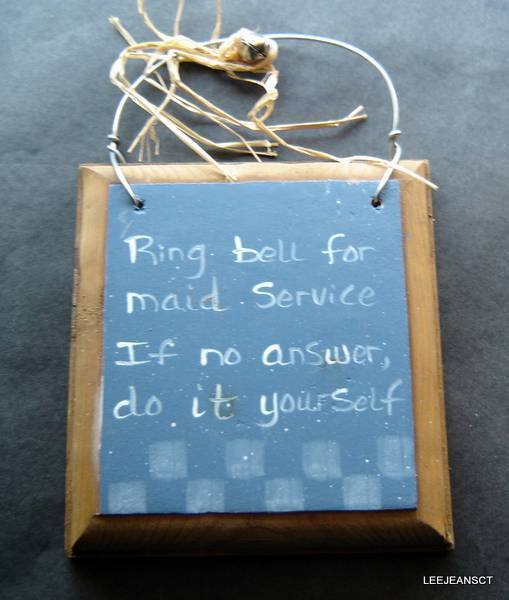 Humorous Wood Sign Plaque Ring Bell for Maid Service If No Answer Do It Yourself