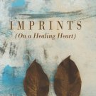 Imprints (On a Healing Heart)