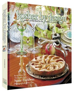 Kosher By Design, Picture-perfect food for the Holidays and every day