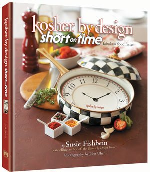 Kosher By Design Short on Time, Fabulous food faster By: Susie Fishbain(10% off!)