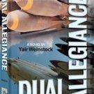 Dual Allegiance, A Novel by Yair Weinstock