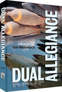 Dual Allegiance, A Novel by Yair Weinstock