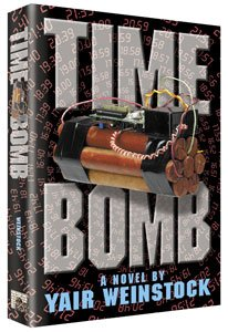 Time Bomb. A novel by Yair Weinstock