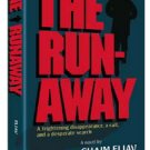 The Runaway, A frightening disappearance, a cult, and a desperate search. A Novel by Chaim Eliav