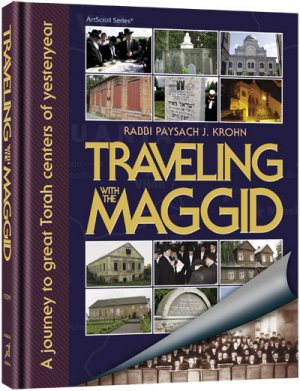 Traveling With The Maggid: A journey to great Torah centers of yesteryear - Full Color Gift Edition