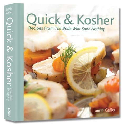 Quick and Kosher - Recipes from the bride who knew nothing (20% OFF!)