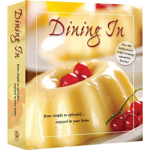 Dining In: Kosher Cookbook: From simple to splendid... enjoyed in your home! (10% OFF!!!)
