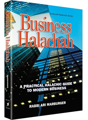 Business Halachah: A Practical Halachic Guide To Modern Business