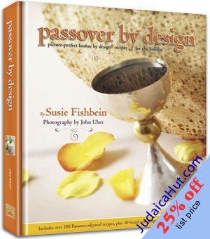 Passover by Design Picture-perfect Kosher by Design recipes for the holiday Susie Fishbein 25% off