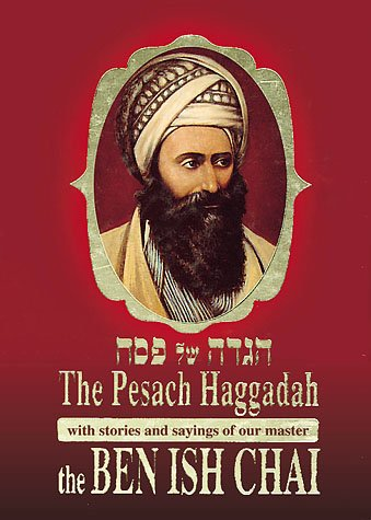Ben Ish Chai Haggadah, With stories and sayings of the Master Hacham Yosef Hayyim of Baghdad