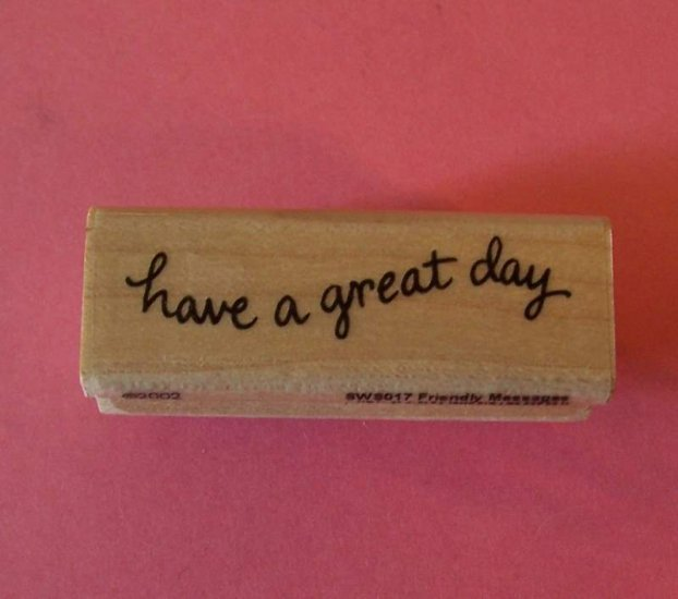 Have a Great Day mounted rubber stamp Stampendous