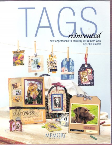 Tags Reinvented-Memory Makers book for altered art and scrapbooks retail 19.99