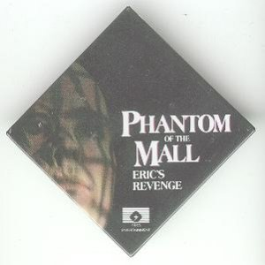 Phantom of the Mall - Eric&#039;s Revenge movie promo promotional pin button