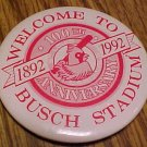 Welcome to Busch Stadium - Cardinals 100th Anniversary metal pin button, 1992