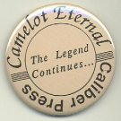 Camelot Eternal: The Legend Continues... promo pin button, Caliber press, mint, 1980's/90's