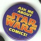 "Ask Me About Star Wars comics comic book promo pin button, 1995, NM/M, 2.25"""