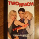 Two Much VHS video tape movie film, Antonio Banderas, Melanie Griffith, Daryl Hannah