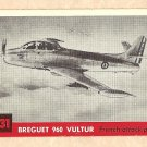 1956 Topps Jets card #131 Breguet 960 Vultur (Vulture), French Attack plane