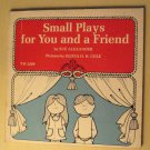 Small Plays For You and a Friend by Sue Alexander, 1st printing 1973, softcover Scholastic book
