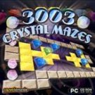 3003 CRYSTAL MAZES