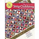 "Strip Clubbing by Cozy Quilt Designs ~ Book ~ Fabulous Quilt Designs using 2 ½"" Strips!"
