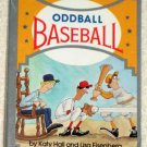 Oddball Baseball Soft Cover Book Paperback Katy Hall Linda Eisenberg