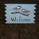 Chickadee Welcome Sign
