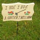 Wooden Garden Sign I Hoe I Hoe A Garden I Will Grow
