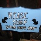 Please Scoop Your Pups Poop wood garden sign