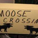 Moose Crossing wood garden sign