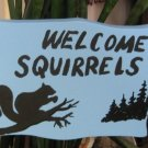Welcome Squirrels wood garden sign