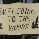 Welcome to the Woods wood garden sign