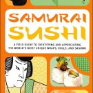 Samurai Sushi: A Field Guide by Bobby Suetsugu (ISBN 0760759332)