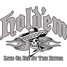 Live or Die By the River Funny Texas Holdem Poker T Shirt Sizes 3xl ( Xxxl ), 4xl ( Xxxxl ) Style#12