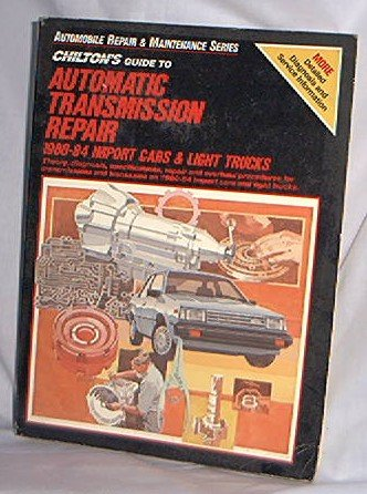 1980 - 1944 CHILTONS GUIDE TO IMPORT CARS AND LIGHT TRUCKS AUTOMATIC TRANSMISSION REPAIR