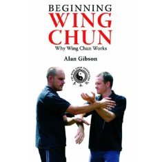 Beginning Wing Chun: Why Wing Chun Works  Ebook