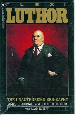 Superman - LEX LUTHOR - The Unauthorized Biography