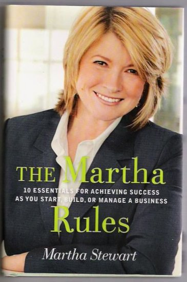 The Martha Rules Author Martha Stewart Acheiving Success In Business - Self Help