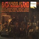 Baja Marimba Band  -  Heads Up
