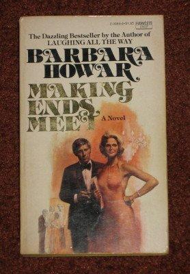 Making Ends Meet by Barbara Howar 1976 Paperback Romance Novel