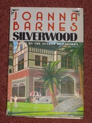 Silverwood by Joanna Barnes Book Club Edition Hardcover 1985 Romance Novel