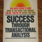 SUCCESS THROUGH TRANSACTIONAL ANALYSIS by Jut Meininger Paperback Book