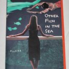OTHER FISH IN THE SEA by Lisa Kusel First Edition Paperback Book