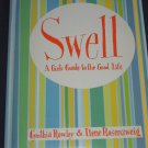 Swell A Girls Guide to the Good Life by Cynthia Rowley Ilene Rosenzweig Hardcover 1999