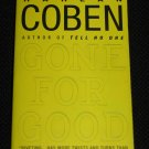 GONE FOR GOOD by Harlan Coben Thriller Mystery Paperback Novel