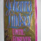 Johanna Lindsey UNTIL FOREVER Historical Romance (Paperback, 1995)