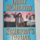 SOMEBODYS DARLING by Larry McMurtry (Paperback, 1988)