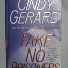 Take No Prisoners by Cindy Gerard Romance (Paperback, 2008)